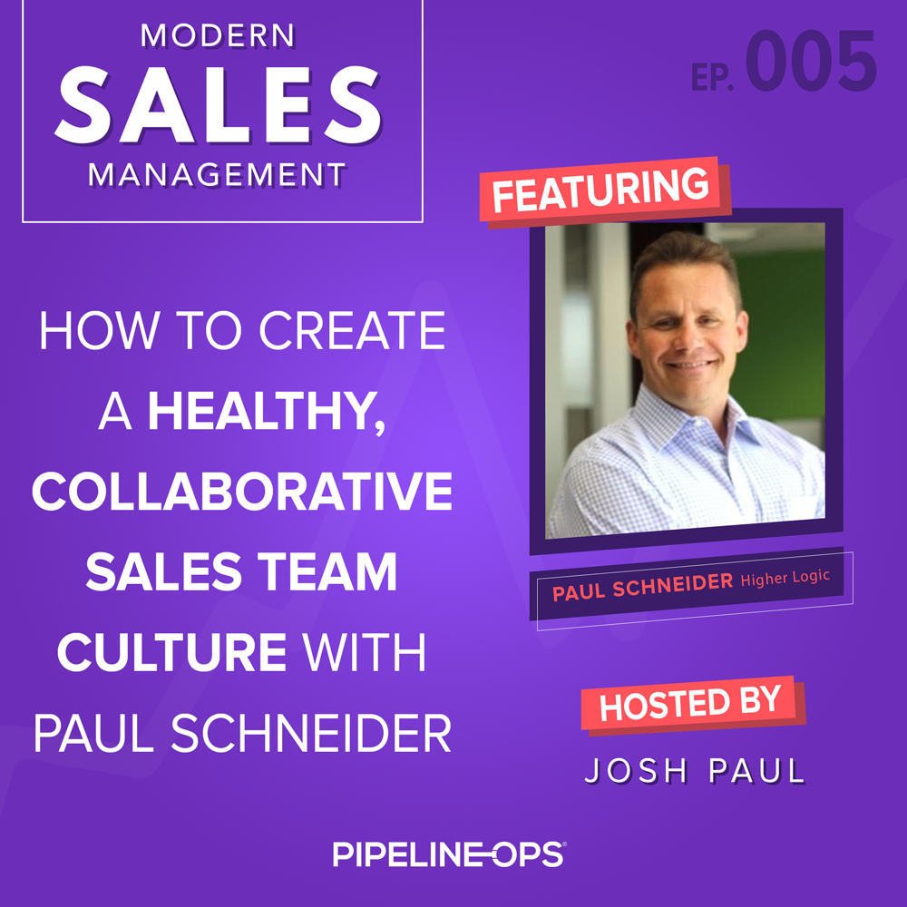 How to Create a Productive Sales Culture With Paul Schneider