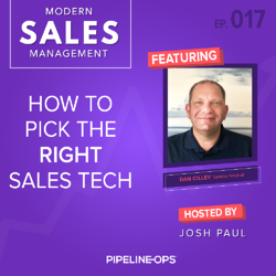 how to pick the right sales tech with Dan Cilley