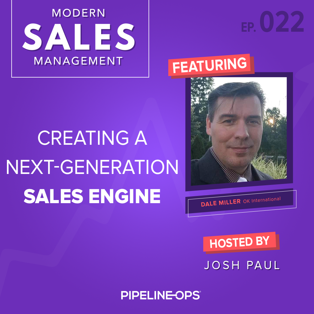 creating a next-generation sales engine with Dale Miller