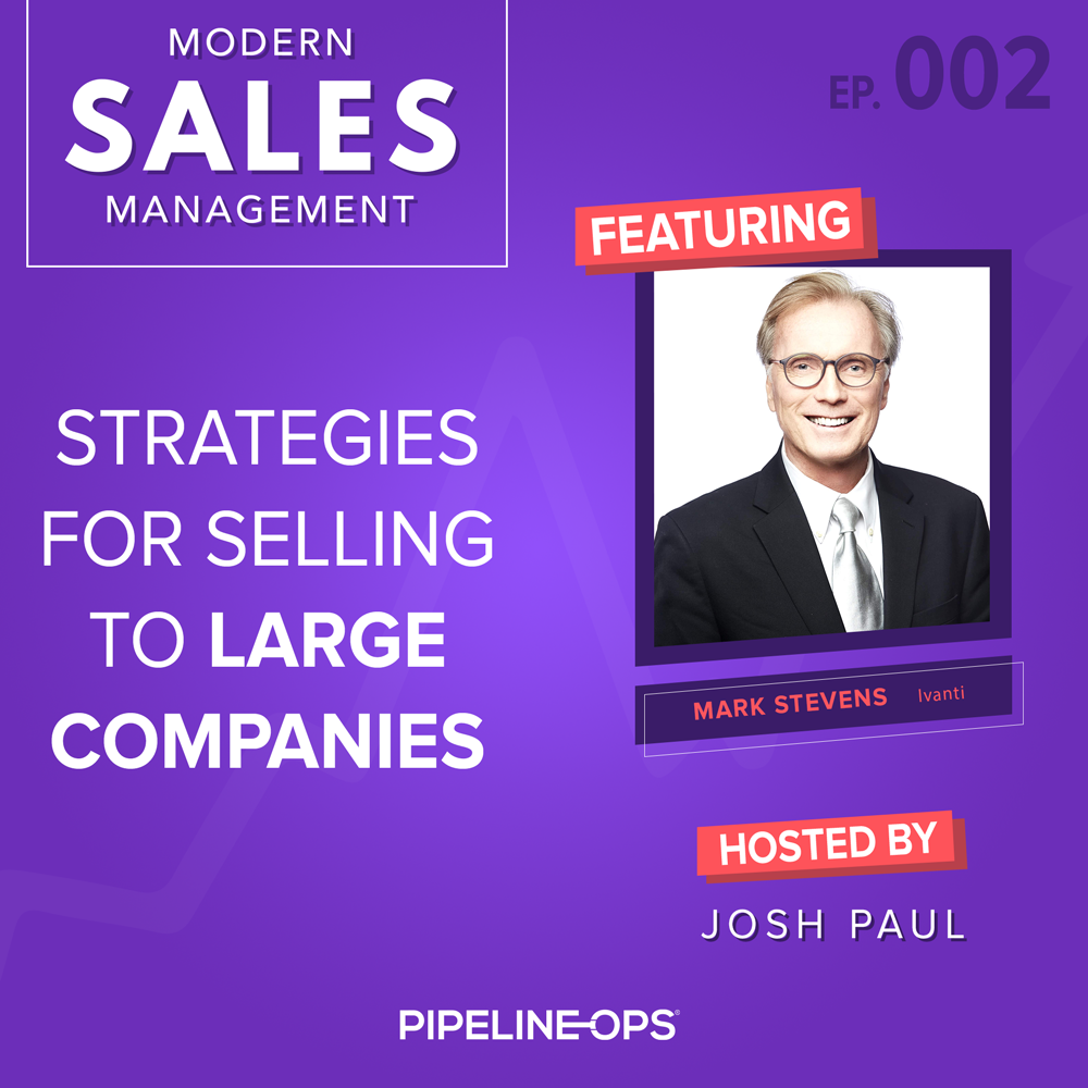 How to Manage Enterprise Sales Teams with Mark Stevens